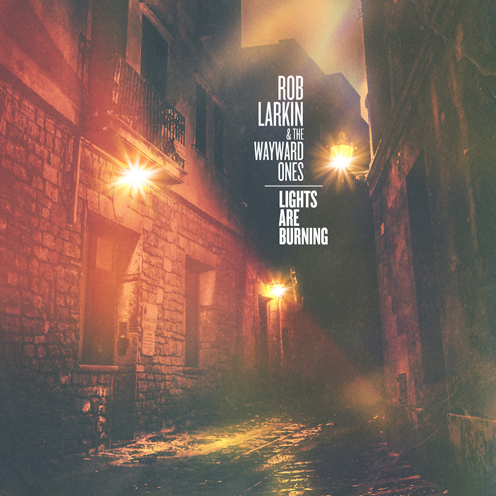 Rob_Larkin_Lights_Are_Burning_cover