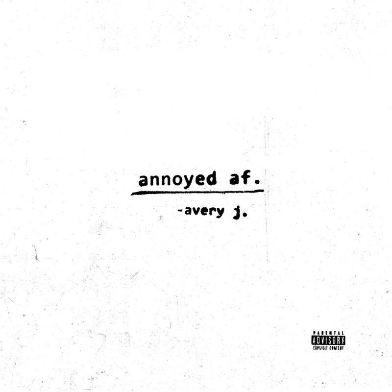 Êtes vous «Annoyed Af.» comme dans le Rap de Avery j. ?