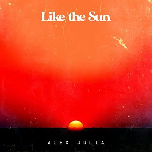 Like The Sun ou le rayon de soleil dévoilé par Alex Julia