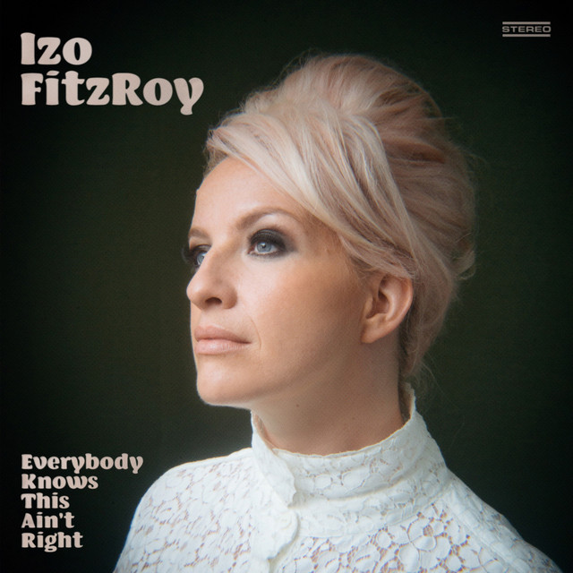 Pause Neo-soul avec la chanteuse anglaise Izo FitzRoy et le titre «Everybody Knows this Ain't Right»