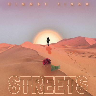 Himmat Singh nous présente son nouveau morceau Indie-RnB «Streets» chanté en anglais et pendjabi