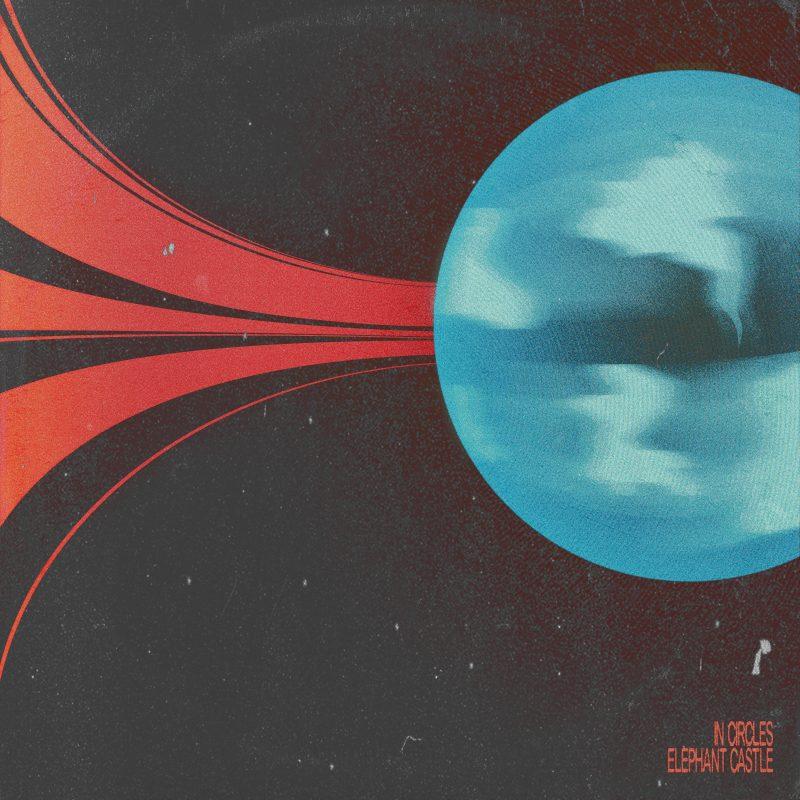 Elephant Castle nous balance une Indie-Rock psychédélique nommée «In Circles»