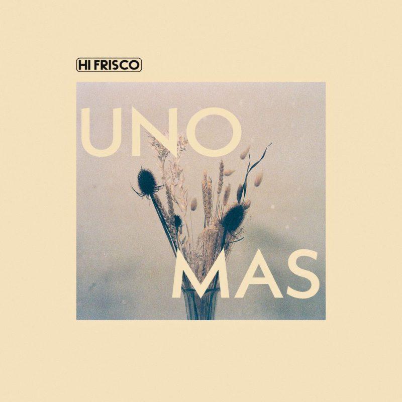 Indie Pop Psychédélique avec Hi Frisco et «Uno Mas»