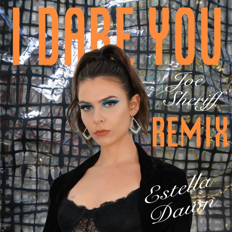 Joe Sherriff nous propose son Remix Électro-Pop de la chanson «I Dare You» de la chanteuse Estella Dawn