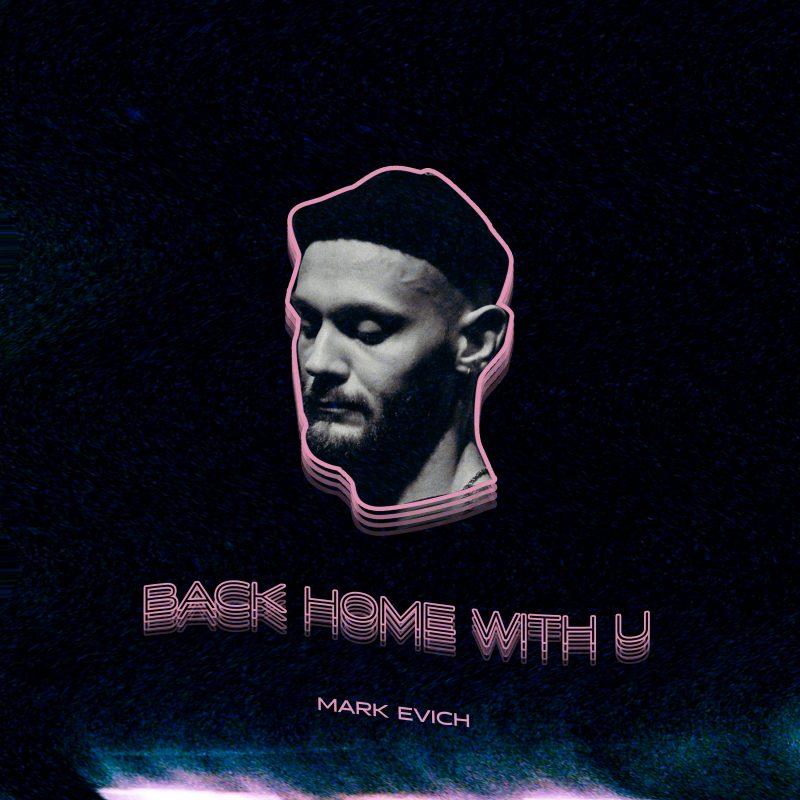 Nu-disco RnB avec «Back Home with U» de Mark Evich