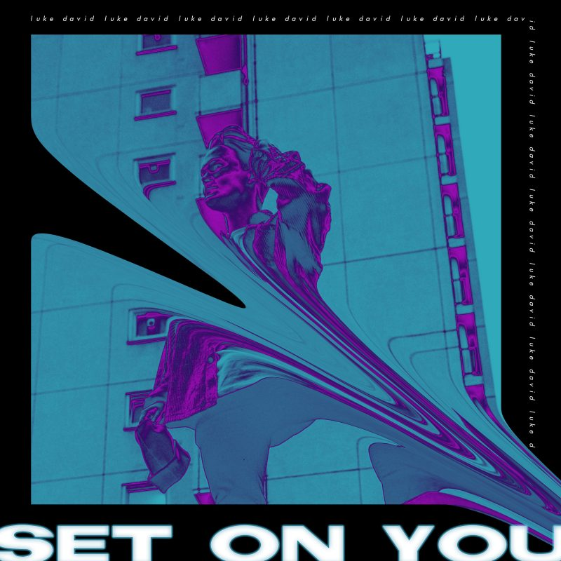Moment Electro-Pop Chill avec Luke David et son titre «Set On you»