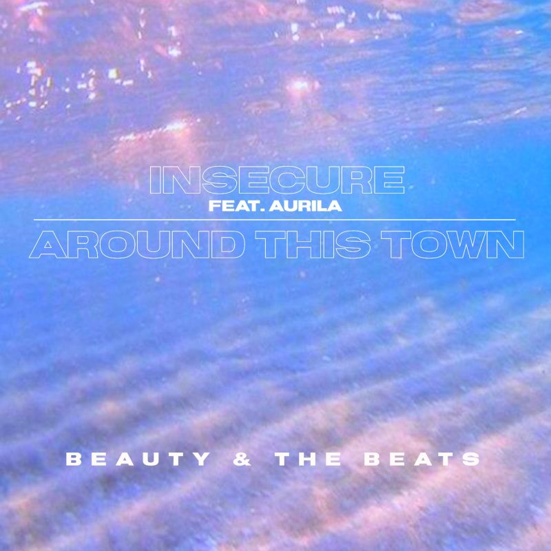Vibe UK Pop Garage avec Beauty & the Beats en featuring avec Aurila sur «Insecure»