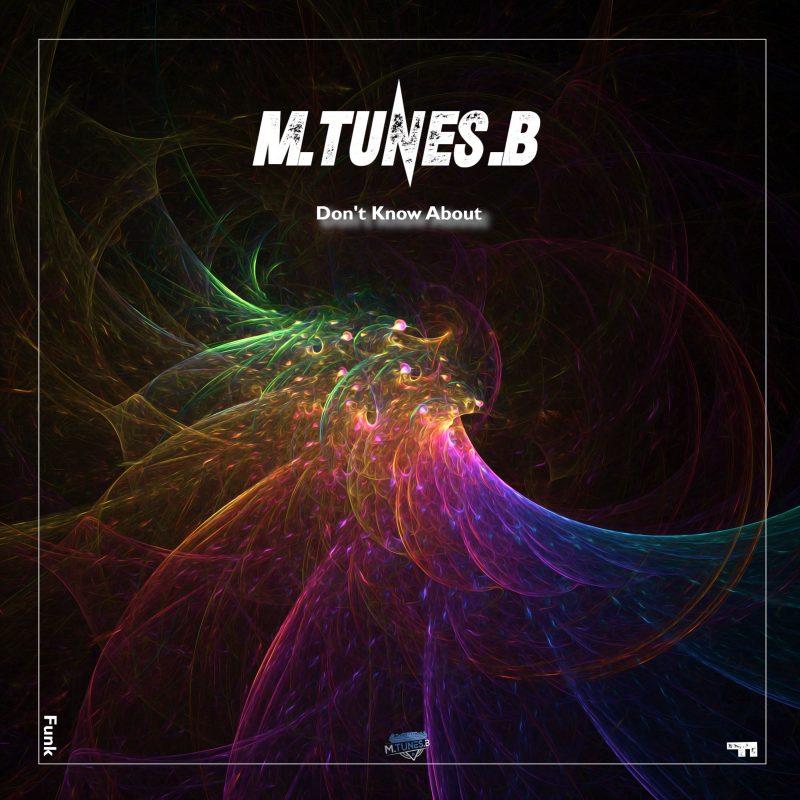 L'allemand M.Tunes.B nous dévoile sa Soul-Funk Électro nommée «Don't know About»
