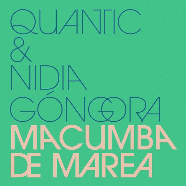 Voyage musical sur «Macumba de Marea» de Quantic et Nidia Góngora.»