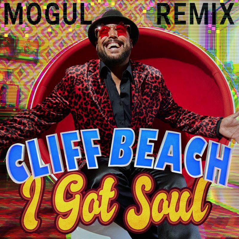 Mogul nous propose un remix de «I Got Soul» par Cliff Beach