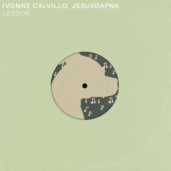 L'heure d'une Indietronica avec Ivonne Calvillo et Jesusdapnk sur «Lesson»