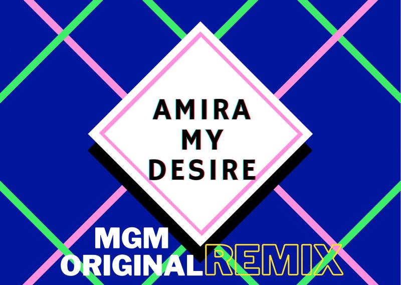 Bass House Garage avec Amira et le titre «My Desire» remixé par MGM Original