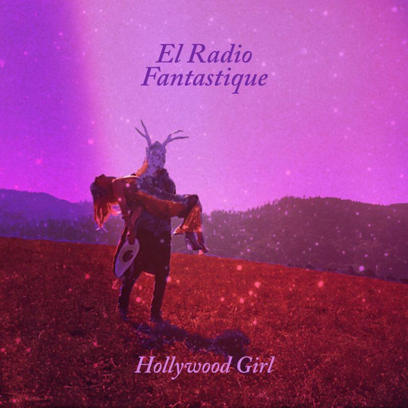 Rock  Psychédélique avec «Hollywood Girl» de El Radio Fantastique