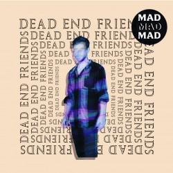 Indie Pop Us avec Mad Mad Mad et le titre «Dead End Friends»