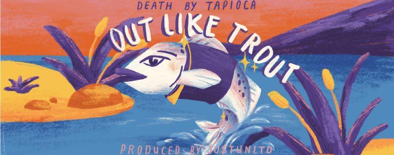 Clip animé Rap-Arty avec Death By Tapioca  sur «Out like Trout»