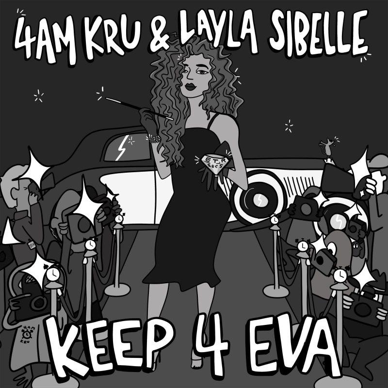 4am Kru est de retour avec Layla Sibelle sur «Keep 4 Eva»