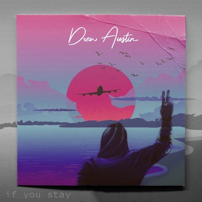 Vibe UK avec «If You Stay» de Drew Austin
