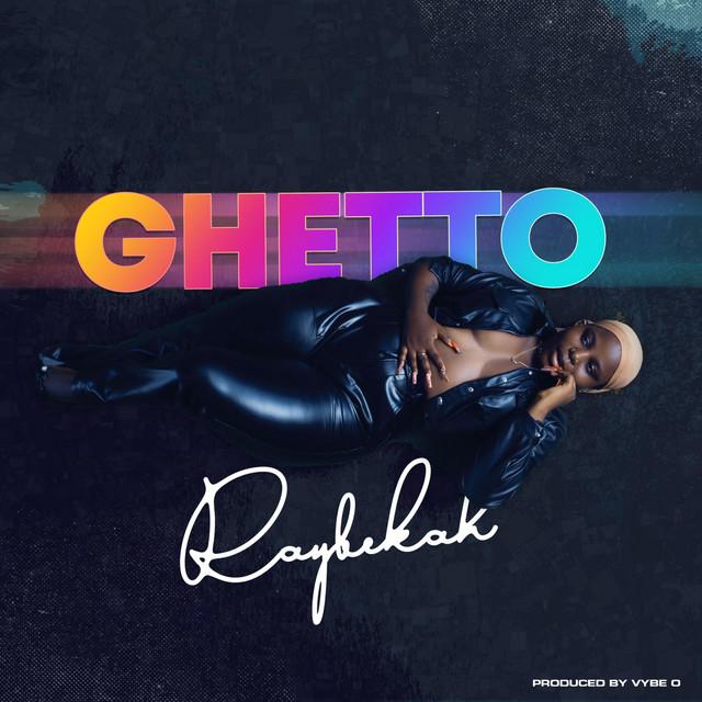 Ragga Afrobeat avec la nigériane Raybekah et le titre «Ghetto (No Love In The City)»