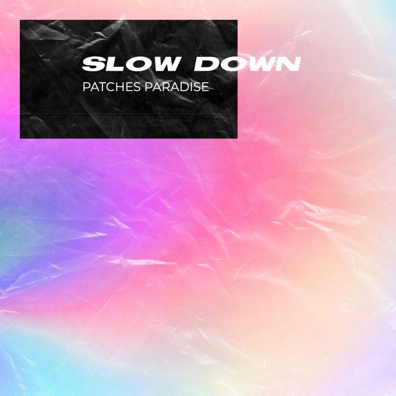 Indietronica Disco avec Patches Paradise et le titre «Slow down»